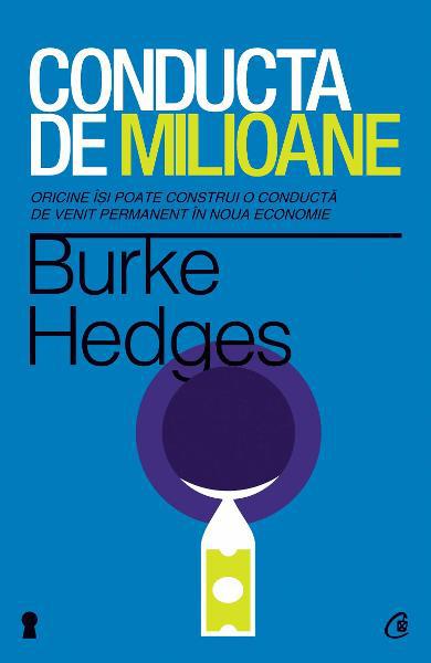 Cartea Conducta de milioane de Burke Hedges